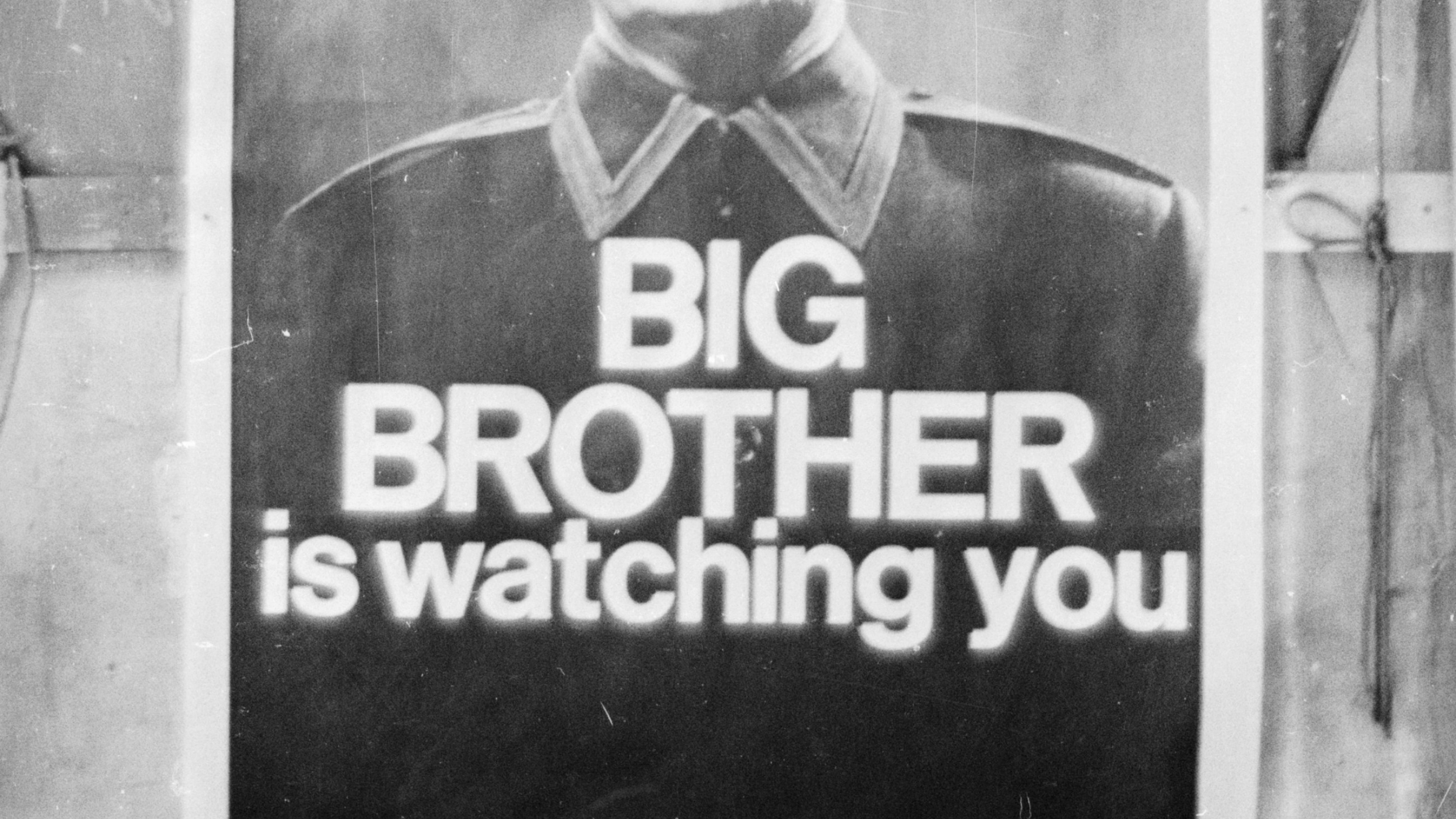 Big brother is watching you--1984 George Orwell