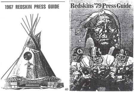 Between 1967 and 1979, the annual Washington Redskin press guides, shown below, displayed American Indian imagery on the cover page