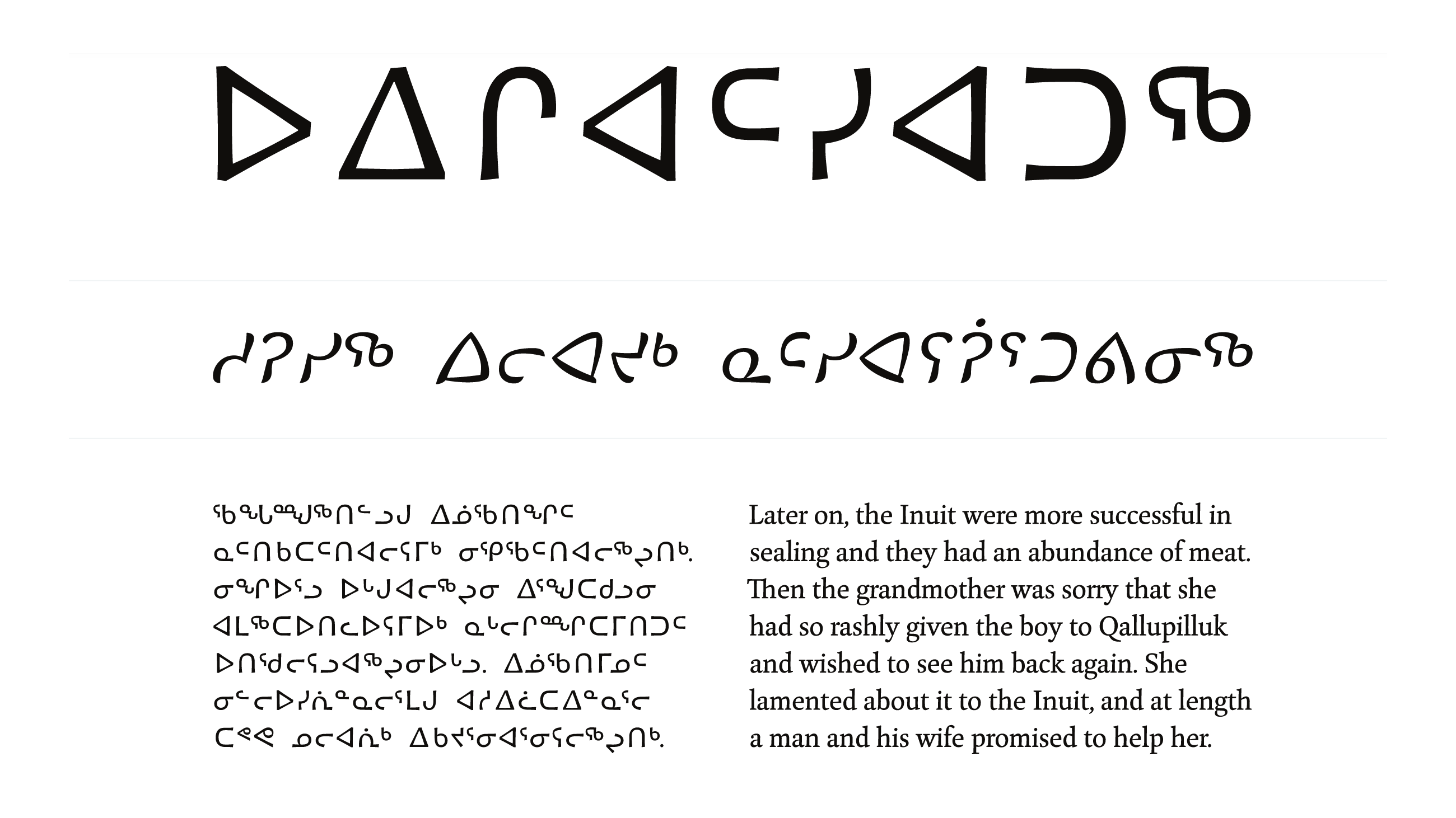 A font designed for Latin scripts and the Inuit language Inuktitut. (Rosetta Type)