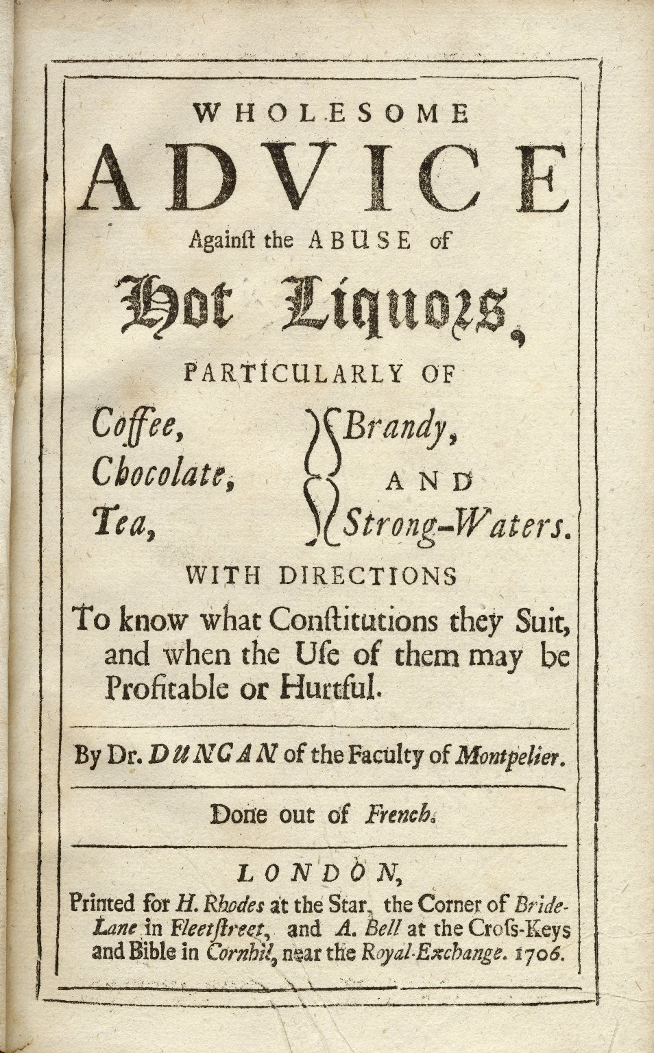 Title page from Dr Daniel Duncan's Wholesome advice against the abuse of hot liquors, published in London in 1706 – Source: Folger Shakespeare Library, CC-BY-SA.