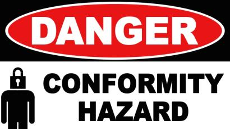 "Sign stating ""Danger: Conformity Hazard."""