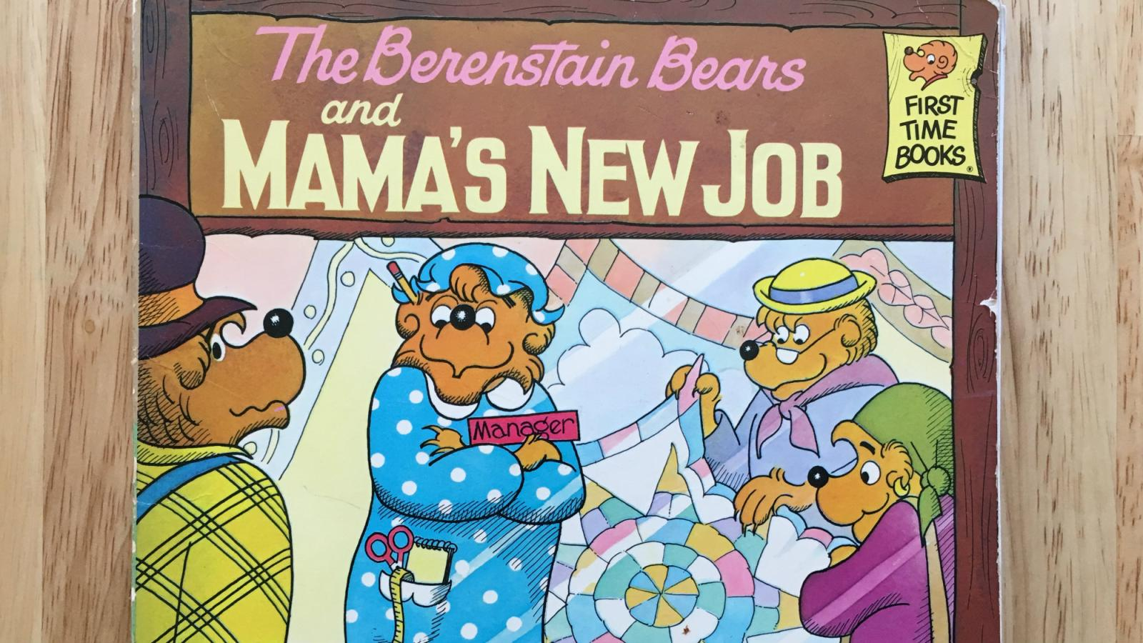 What the Berenstain Bears and Mama's New Job reveals about (human