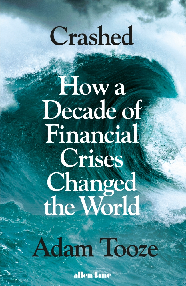 """Book cover of """"Crashed: How a decade of financial crises changed the world"""" by Adam Tooze."""