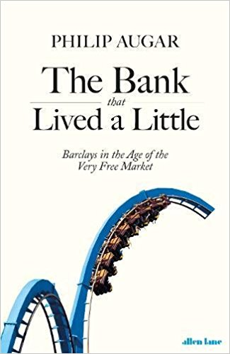 Philip Augar\'s book about Barclays, \