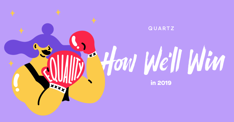 Fighting for equality — How We'll Win in 2019
