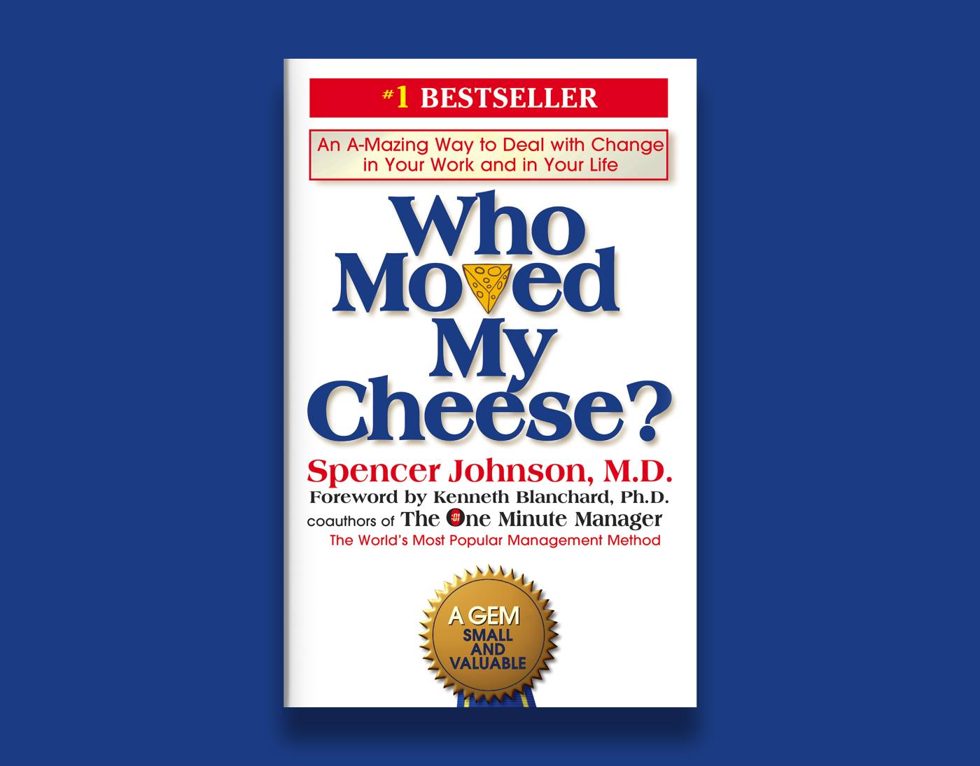 """A brief summary of """"Who moved my cheese?"""" by Spencer ..."""