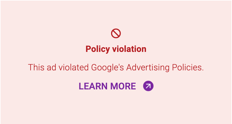"a red box saying ""policy violation"" -- without the content of the ad"