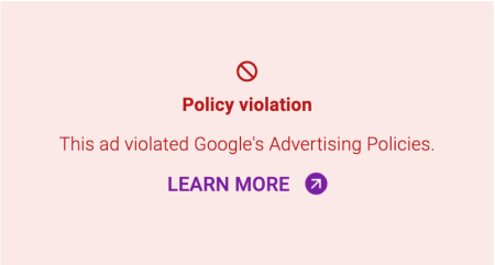 """a red box saying """"policy violation"""" -- without the content of the ad"""