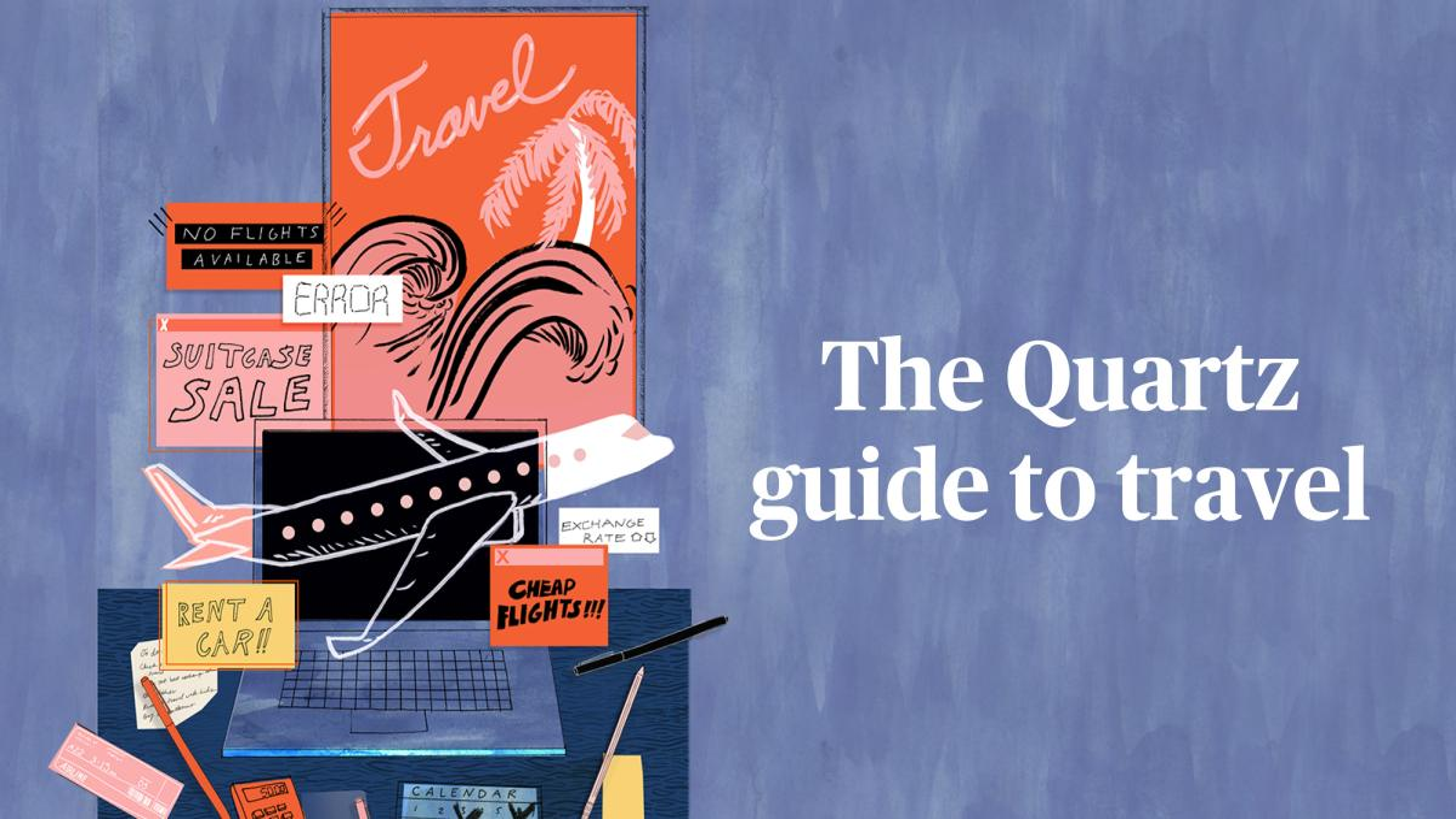 The Quartz guide to travel
