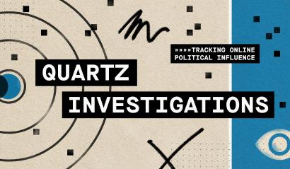 "Graphic that says ""Quartz Investigations - tracking online political influence"""