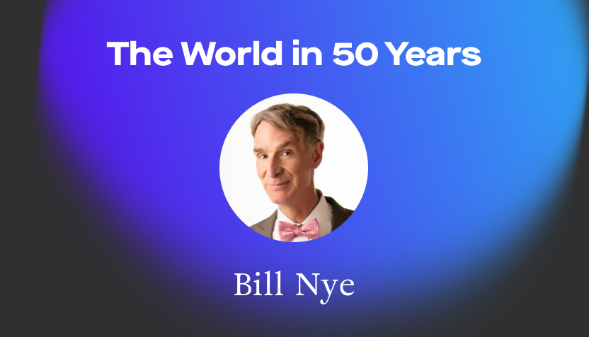 Bill Nye sees climate change as our biggest conflict in 2070