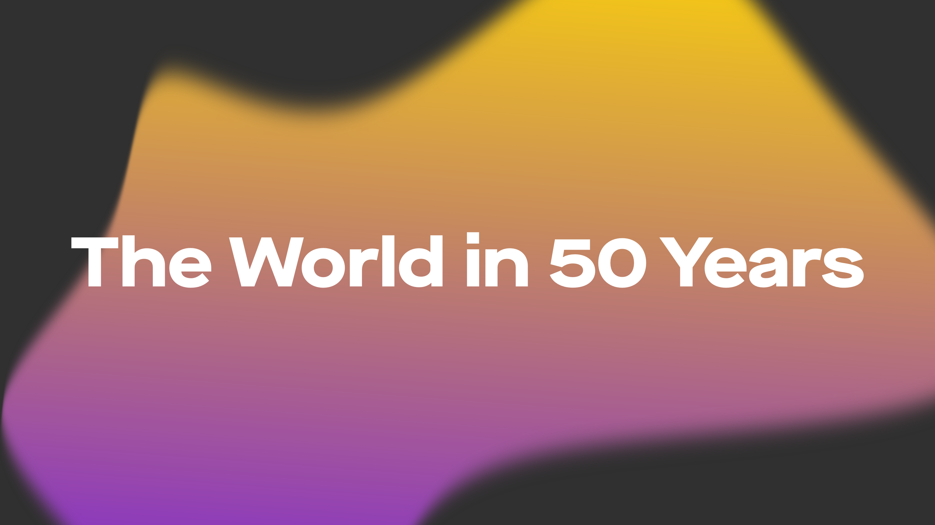 The World in 50 Years