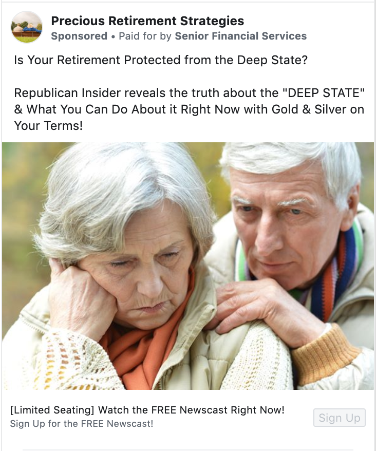 "The ad says ""Is Your Retirement Protected from the Deep State? Republican Insider reveals the truth about the ""DEEP STATE"" & What You Can Do About it Right Now with Gold & Silver on Your Terms!"""