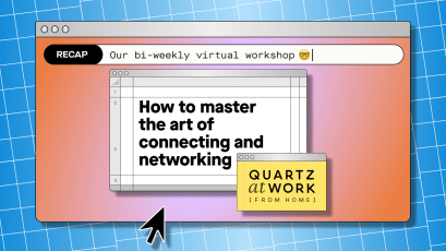 Quartz at Work (from home) logo: How to master the art of connecting and network