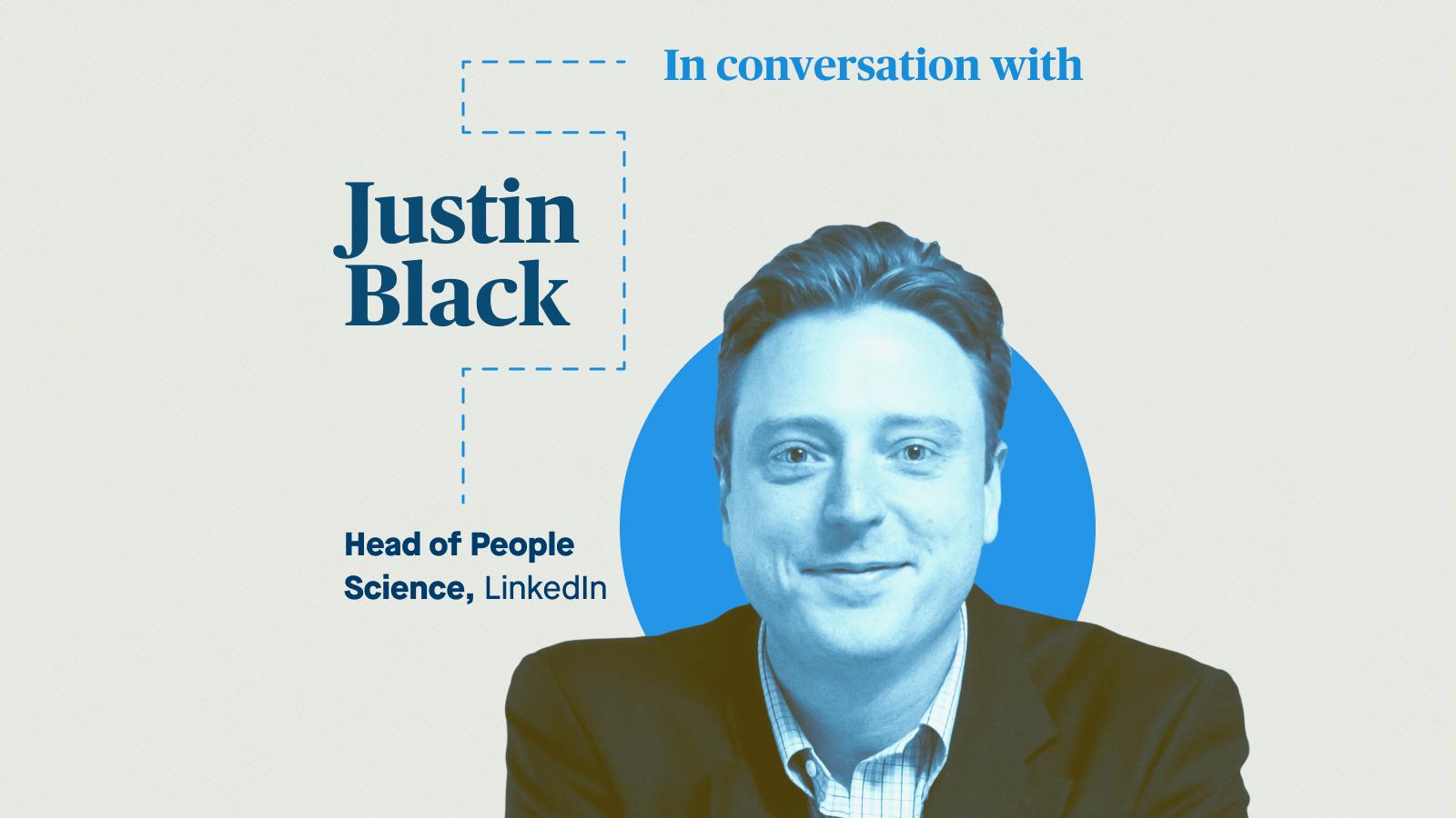 Justin Black, Head of People Science, LinkedIn