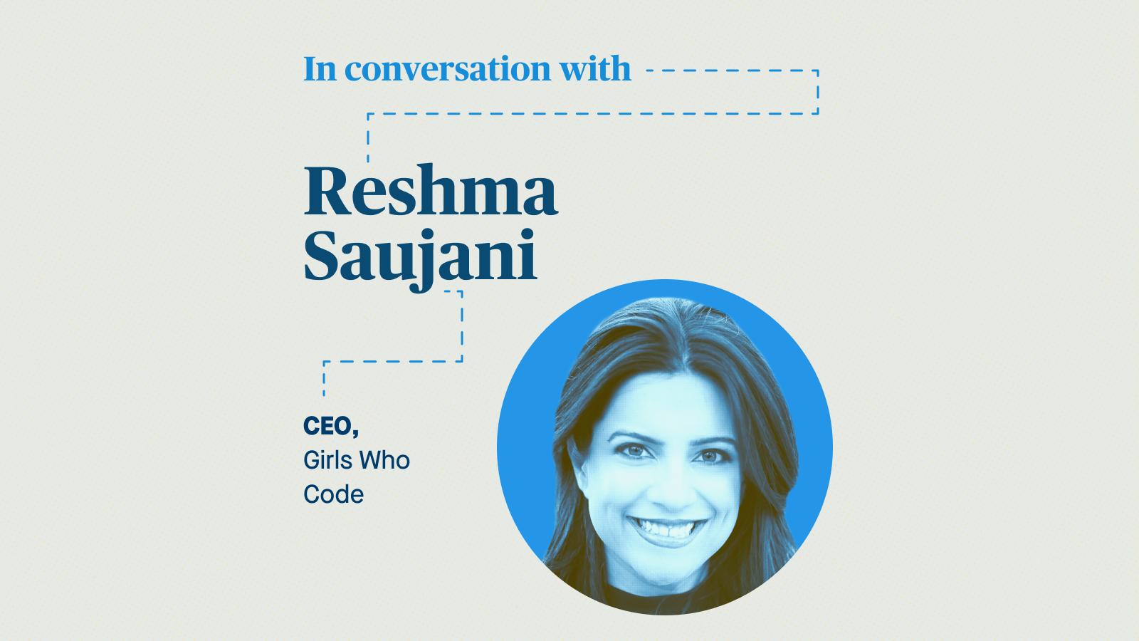 Zach Seward in conversation with Reshma Saujani, CEO of Girls Who Code